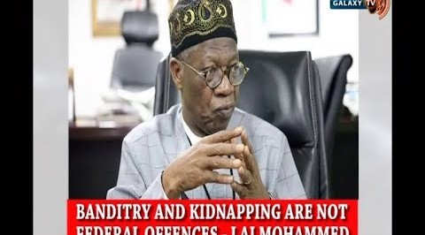 Banditry and Kidnapping are not Federal Offences - Lai Mohammed.