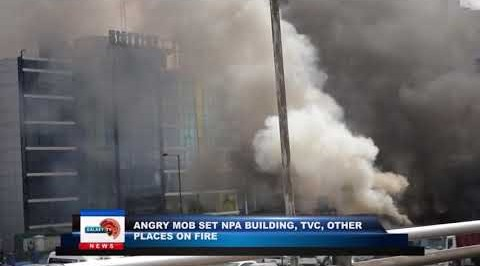 ANGRY MOB SET NPA BUILDING, TVC, OTHER PLACES ON FIRE