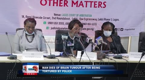 Man Dies of Brain Turmoil after being tortured by Police, Family tells Lagos Panel.