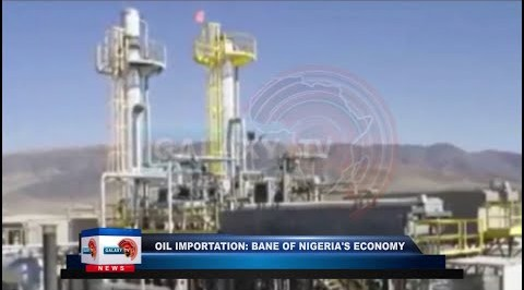 Oil Importation: Bane of Nigeria's Economy.